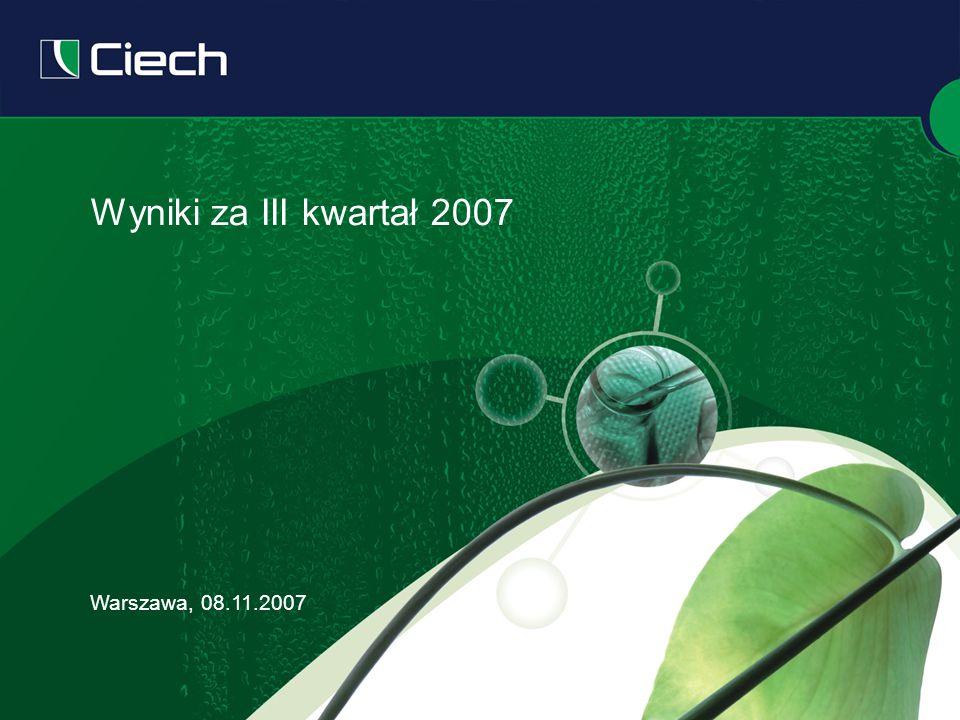 Wyniki za III kwartał 2007 Warszawa, 08.11.2007