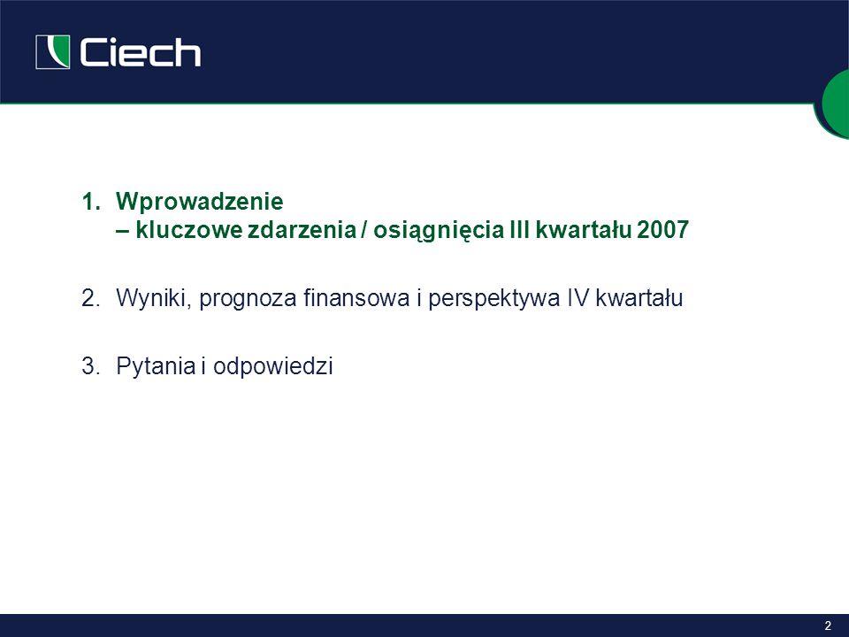 13 Warunki funkcjonowania Grupy w 3 kwartałach 2007 Krzemiany i szkło: wzrost przychodów ze sprzedaży segmentu o 25% – głównie efekt działań rozwojowych spółki Vitrosilicon (inwestycje roku 2006) Agrochemia: korzystna sytuacja rynkowa (w tym łagodna zima w 2007 r.