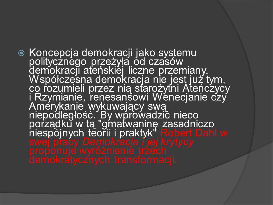  Koncepcja demokracji jako systemu politycznego przeżyła od czasów demokracji ateńskiej liczne przemiany. Współczesna demokracja nie jest już tym, co