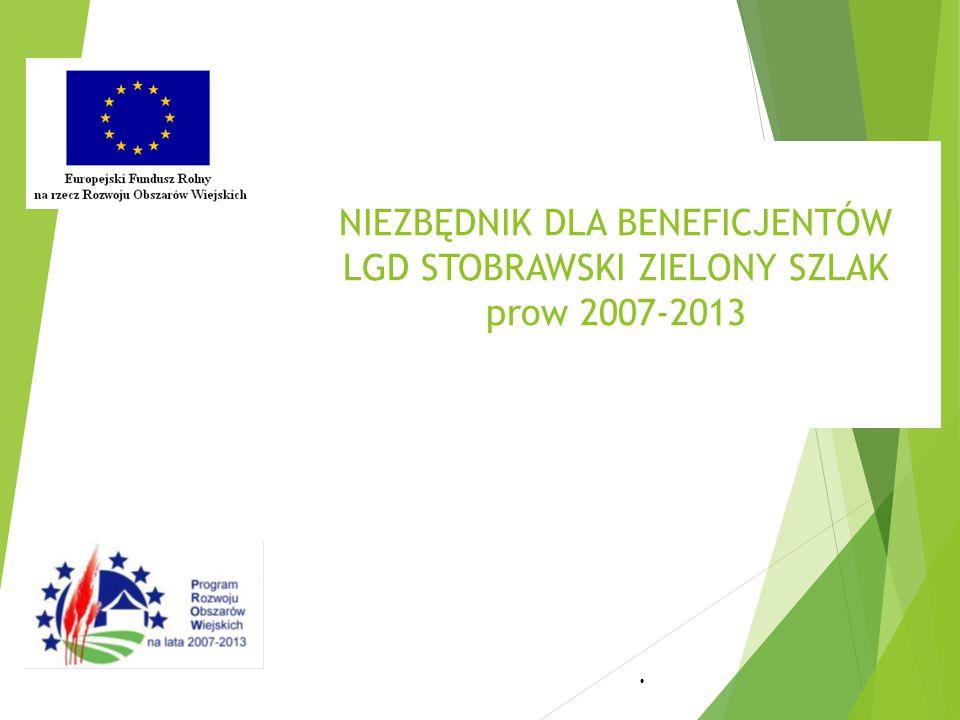 NIEZBĘDNIK DLA BENEFICJENTÓW LGD STOBRAWSKI ZIELONY SZLAK prow 2007-2013.