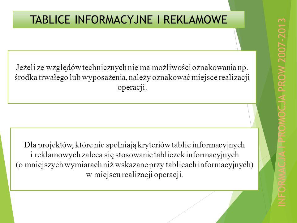 TABLICE INFORMACYJNE I REKLAMOWE Jeżeli ze względów technicznych nie ma możliwości oznakowania np.