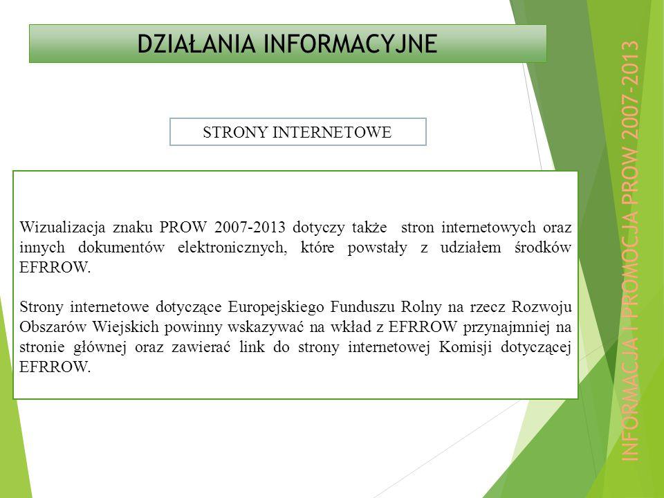 Wizualizacja znaku PROW 2007-2013 dotyczy także stron internetowych oraz innych dokumentów elektronicznych, które powstały z udziałem środków EFRROW.