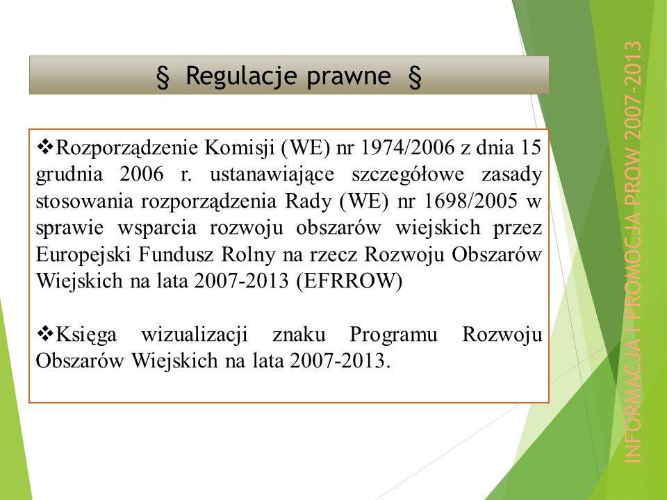 § Regulacje prawne §  Rozporządzenie Komisji (WE) nr 1974/2006 z dnia 15 grudnia 2006 r.