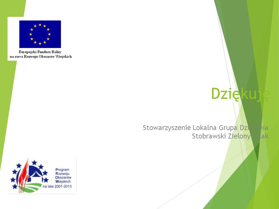 Dziękuję Stowarzyszenie Lokalna Grupa Działania Stobrawski Zielony Szlak