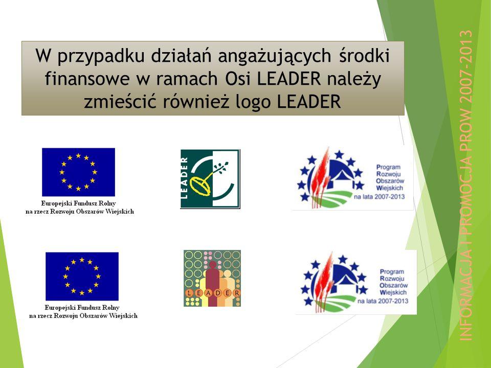 W przypadku działań angażujących środki finansowe w ramach Osi LEADER należy zmieścić również logo LEADER