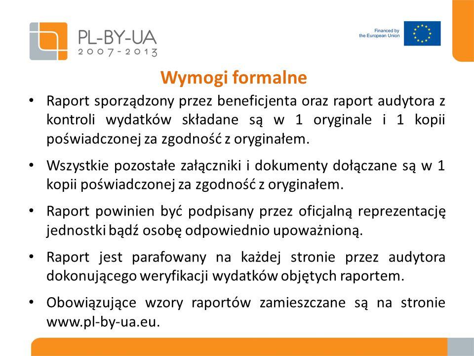 Raport sporządzony przez beneficjenta oraz raport audytora z kontroli wydatków składane są w 1 oryginale i 1 kopii poświadczonej za zgodność z oryginałem.