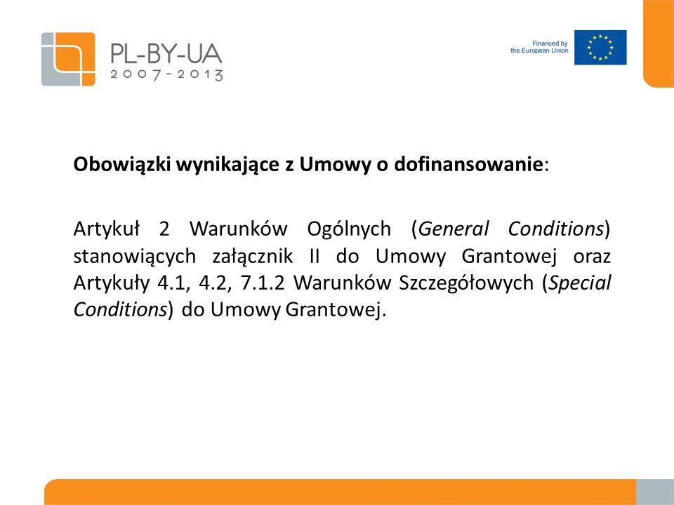 Obowiązki wynikające z Umowy o dofinansowanie: Artykuł 2 Warunków Ogólnych (General Conditions) stanowiących załącznik II do Umowy Grantowej oraz Arty
