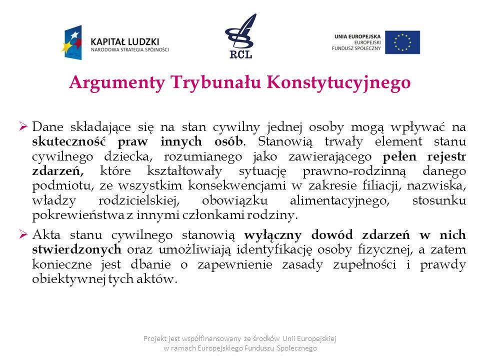 Argumenty Trybunału Konstytucyjnego  Dane składające się na stan cywilny jednej osoby mogą wpływać na skuteczność praw innych osób.