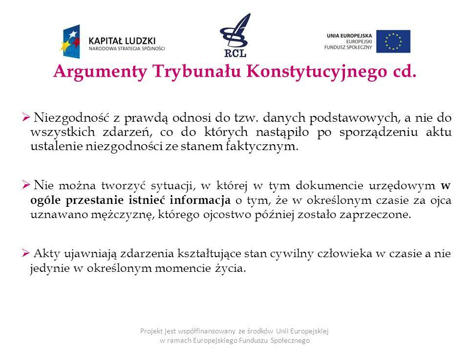 Argumenty Trybunału Konstytucyjnego cd.  Niezgodność z prawdą odnosi do tzw.