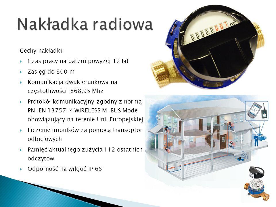 Cechy nakładki:  Czas pracy na baterii powyżej 12 lat  Zasięg do 300 m  Komunikacja dwukierunkowa na częstotliwości 868,95 Mhz  Protokół komunikacyjny zgodny z normą PN-EN 13757-4 WIRELESS M-BUS Mode obowiązujący na terenie Unii Europejskiej  Liczenie impulsów za pomocą transoptor odbiciowych  Pamięć aktualnego zużycia i 12 ostatnich odczytów  Odporność na wilgoć IP 65