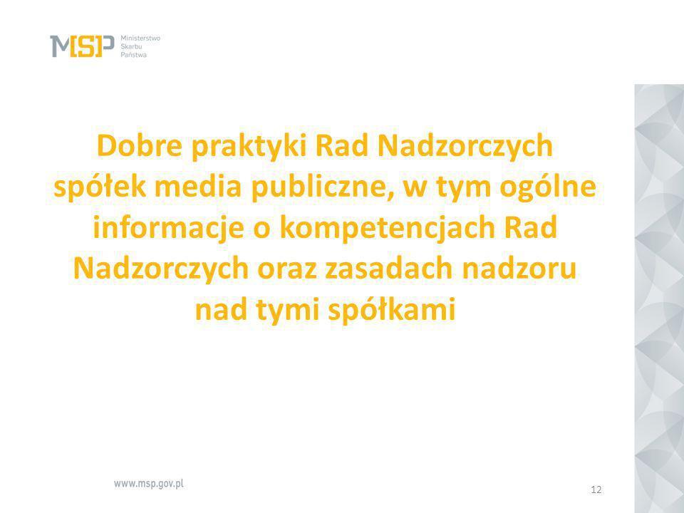 Dobre praktyki Rad Nadzorczych spółek media publiczne, w tym ogólne informacje o kompetencjach Rad Nadzorczych oraz zasadach nadzoru nad tymi spółkami