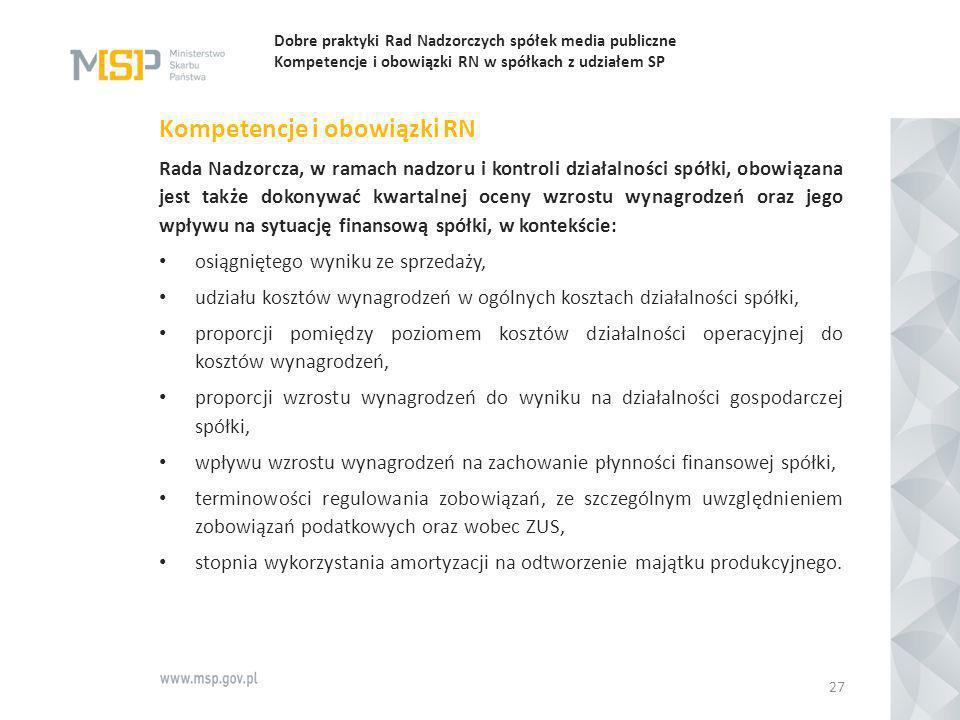 Dobre praktyki Rad Nadzorczych spółek media publiczne Kompetencje i obowiązki RN w spółkach z udziałem SP Kompetencje i obowiązki RN Rada Nadzorcza, w