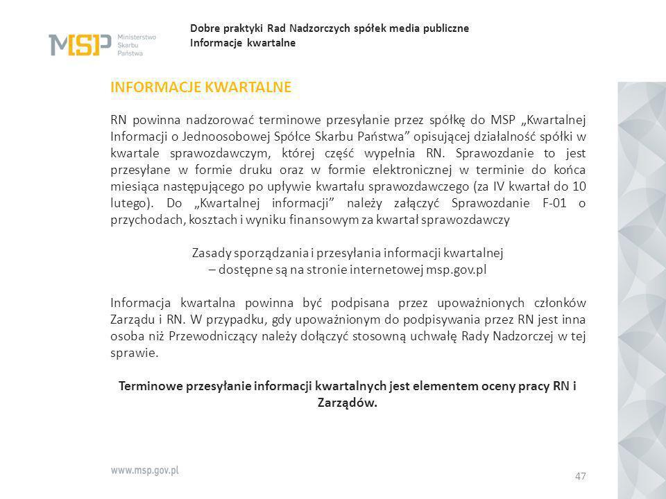 Dobre praktyki Rad Nadzorczych spółek media publiczne Informacje kwartalne INFORMACJE KWARTALNE RN powinna nadzorować terminowe przesyłanie przez spół