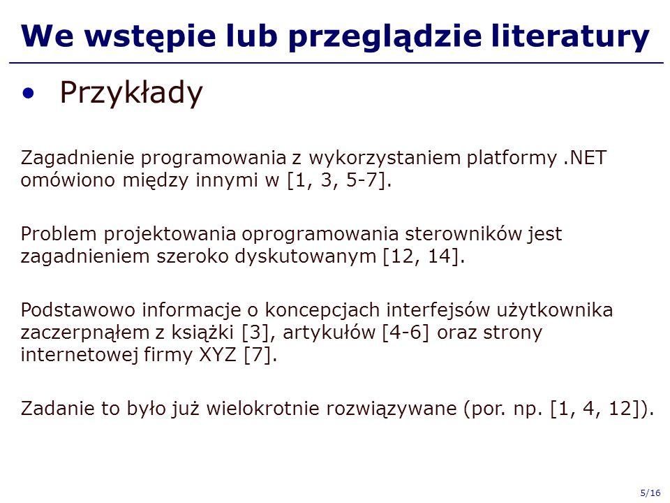 W treści pracy Przykłady Często stosowaną metodą w podobnych przypadkach jest połączenie języka JavaScript i technologii Ajax [17].
