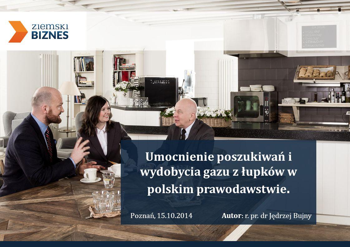 Umocnienie poszukiwań i wydobycia gazu z łupków w polskim prawodawstwie.