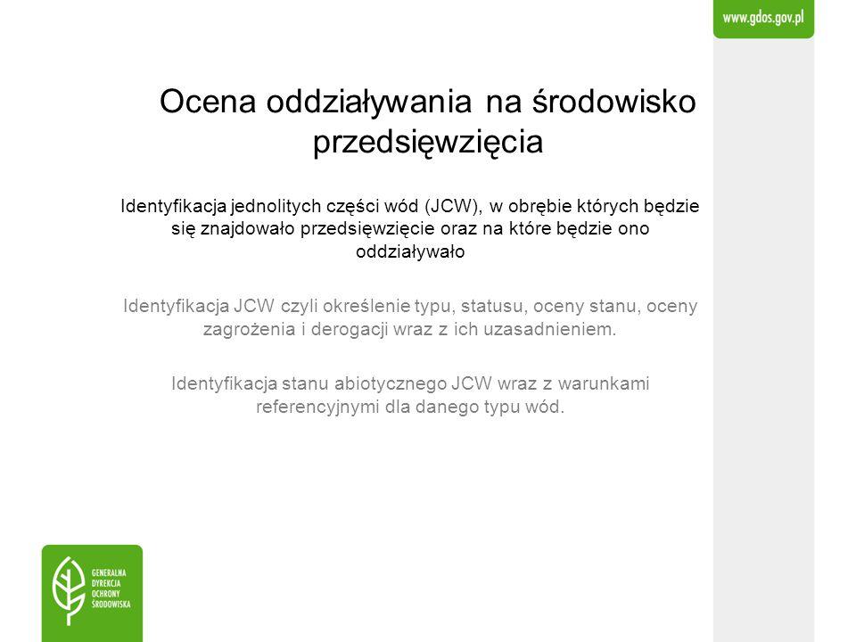 Ocena oddziaływania na środowisko przedsięwzięcia Identyfikacja jednolitych części wód (JCW), w obrębie których będzie się znajdowało przedsięwzięcie