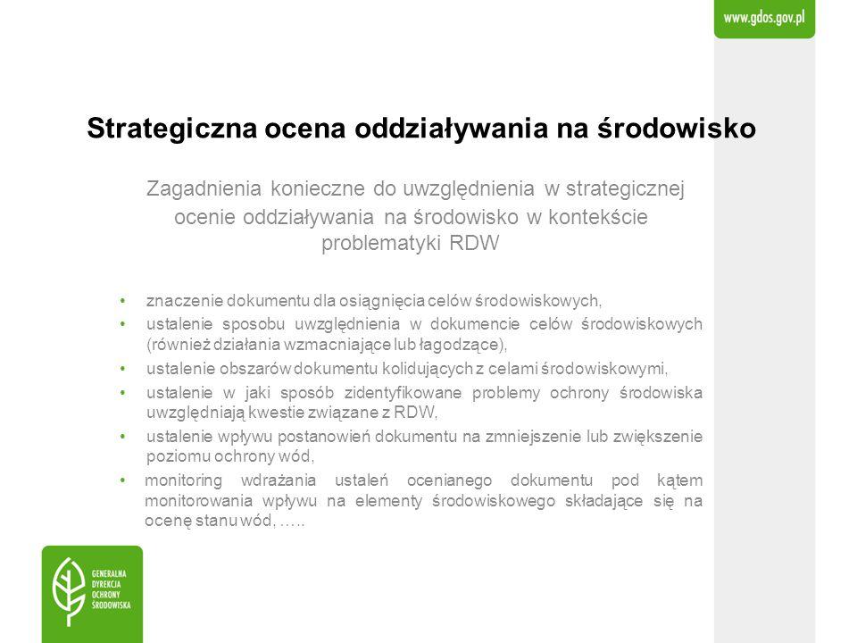Strategiczna ocena oddziaływania na środowisko Zagadnienia konieczne do uwzględnienia w strategicznej ocenie oddziaływania na środowisko w kontekście