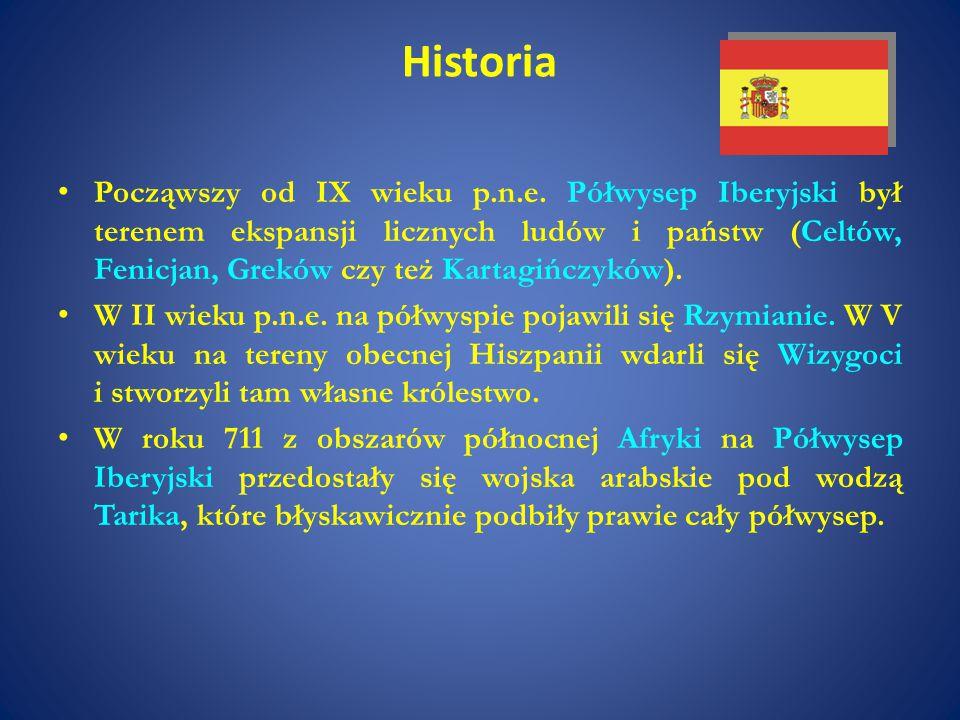 Historia Począwszy od IX wieku p.n.e. Półwysep Iberyjski był terenem ekspansji licznych ludów i państw (Celtów, Fenicjan, Greków czy też Kartagińczykó
