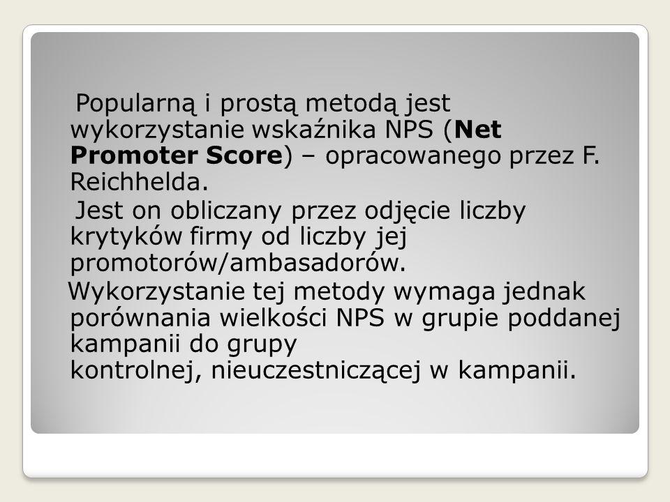 Popularną i prostą metodą jest wykorzystanie wskaźnika NPS (Net Promoter Score) – opracowanego przez F. Reichhelda. Jest on obliczany przez odjęcie li