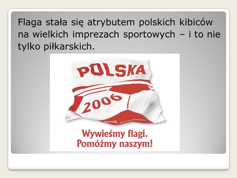 Flaga stała się atrybutem polskich kibiców na wielkich imprezach sportowych – i to nie tylko piłkarskich.