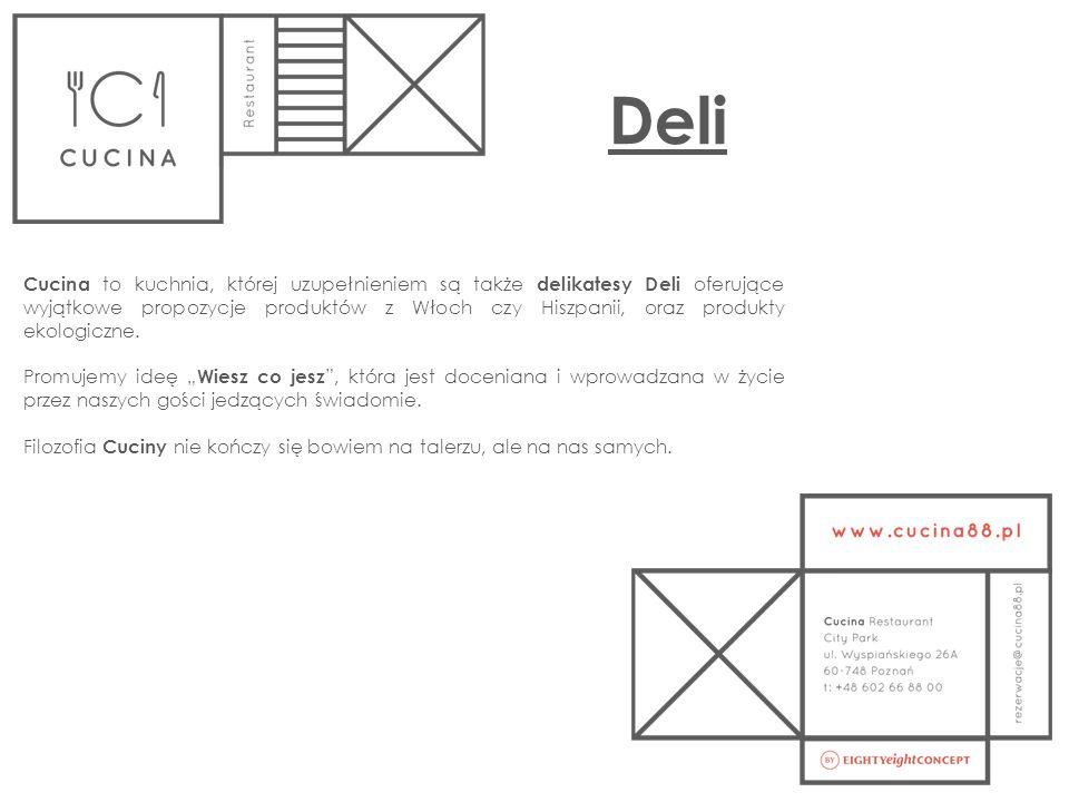 Deli Cucina to kuchnia, której uzupełnieniem są także delikatesy Deli oferujące wyjątkowe propozycje produktów z Włoch czy Hiszpanii, oraz produkty ekologiczne.