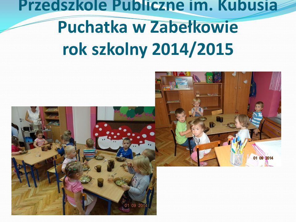 Przedszkole Publiczne im. Kubusia Puchatka w Zabełkowie rok szkolny 2014/2015