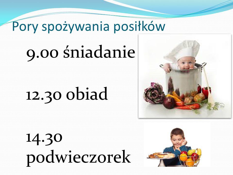 Pory spożywania posiłków 9.00 śniadanie 12.30 obiad 14.30 podwieczorek