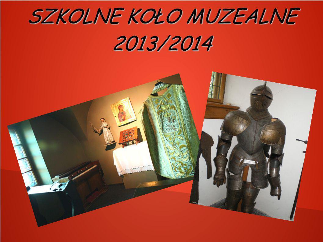 SZKOLNE KOŁO MUZEALNE 2013/2014