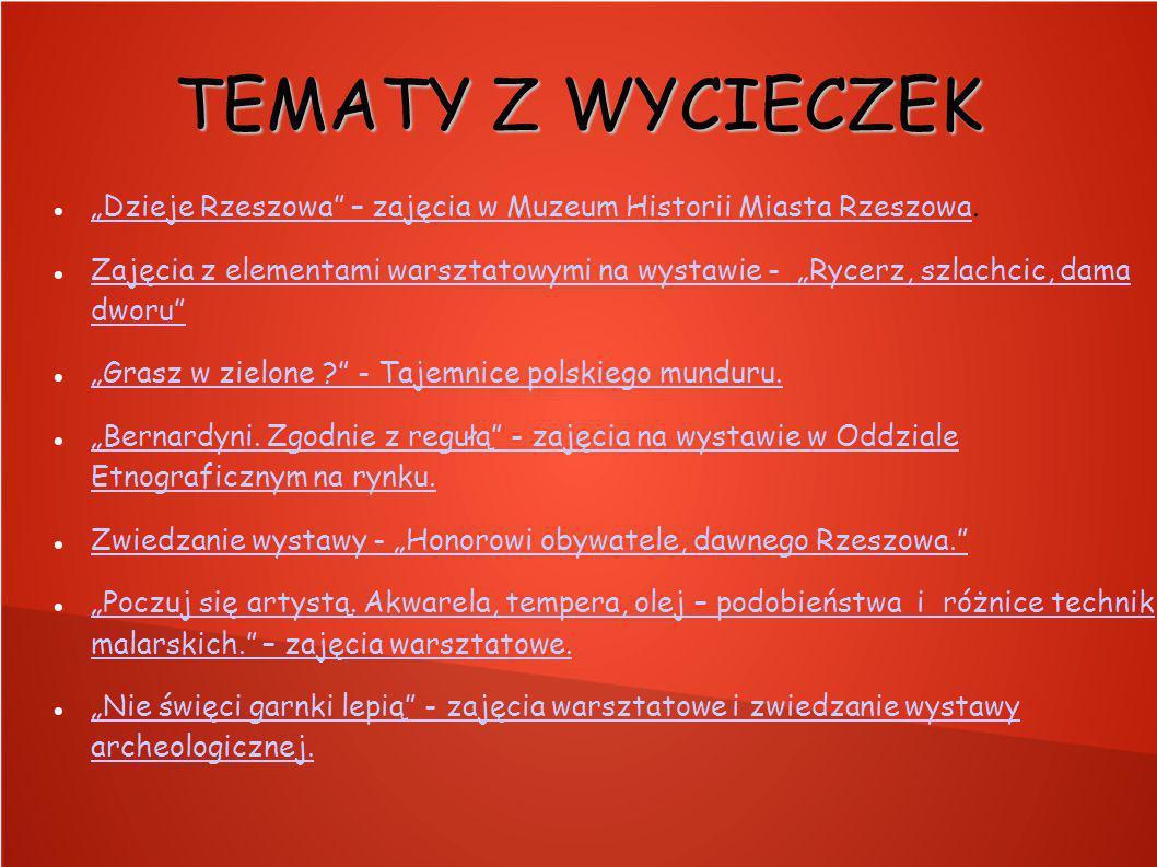 """TEMATY Z WYCIECZEK """"Dzieje Rzeszowa – zajęcia w Muzeum Historii Miasta Rzeszowa."""