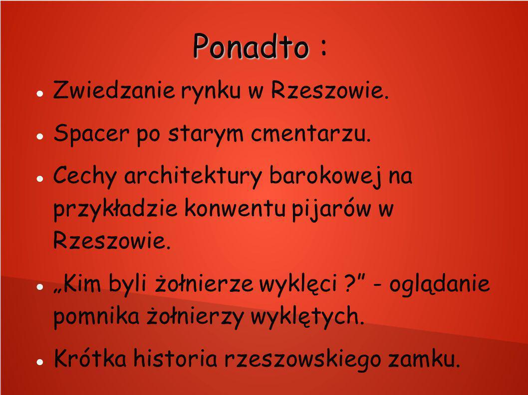 Ponadto Ponadto : Zwiedzanie rynku w Rzeszowie. Spacer po starym cmentarzu.