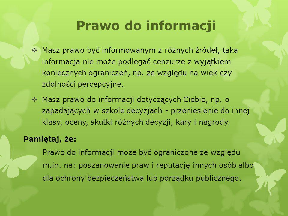  Masz prawo być informowanym z różnych źródeł, taka informacja nie może podlegać cenzurze z wyjątkiem koniecznych ograniczeń, np. ze względu na wiek