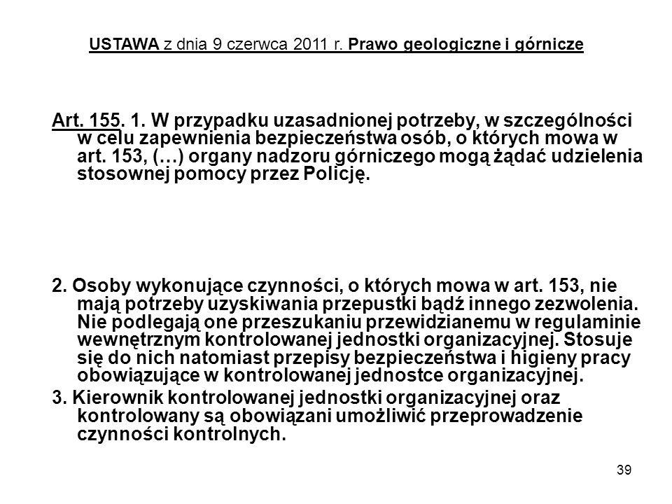 39 Art. 155. 1. W przypadku uzasadnionej potrzeby, w szczególności w celu zapewnienia bezpieczeństwa osób, o których mowa w art. 153, (…) organy nadzo