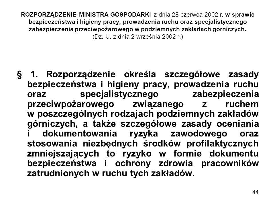 44 ROZPORZĄDZENIE MINISTRA GOSPODARKI z dnia 28 czerwca 2002 r. w sprawie bezpieczeństwa i higieny pracy, prowadzenia ruchu oraz specjalistycznego zab