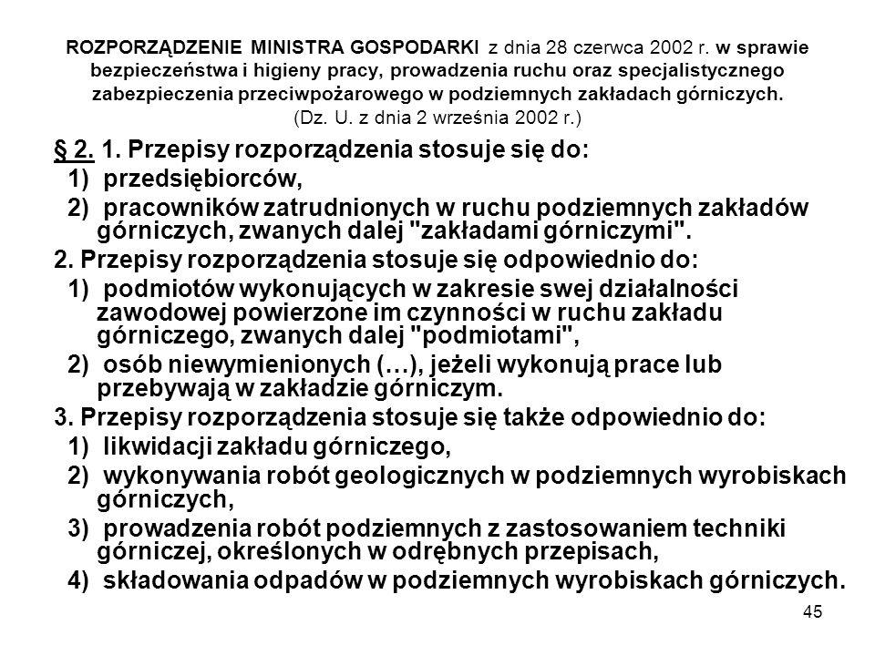45 ROZPORZĄDZENIE MINISTRA GOSPODARKI z dnia 28 czerwca 2002 r. w sprawie bezpieczeństwa i higieny pracy, prowadzenia ruchu oraz specjalistycznego zab
