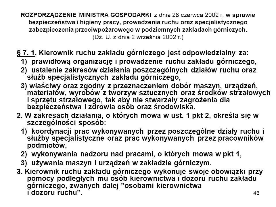 46 ROZPORZĄDZENIE MINISTRA GOSPODARKI z dnia 28 czerwca 2002 r. w sprawie bezpieczeństwa i higieny pracy, prowadzenia ruchu oraz specjalistycznego zab