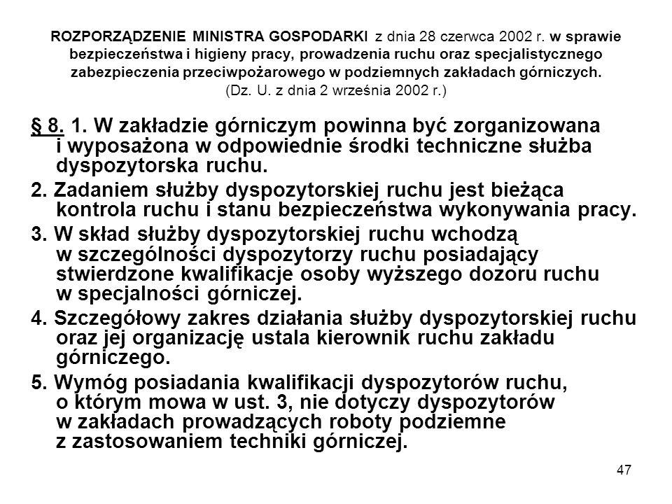 47 ROZPORZĄDZENIE MINISTRA GOSPODARKI z dnia 28 czerwca 2002 r. w sprawie bezpieczeństwa i higieny pracy, prowadzenia ruchu oraz specjalistycznego zab