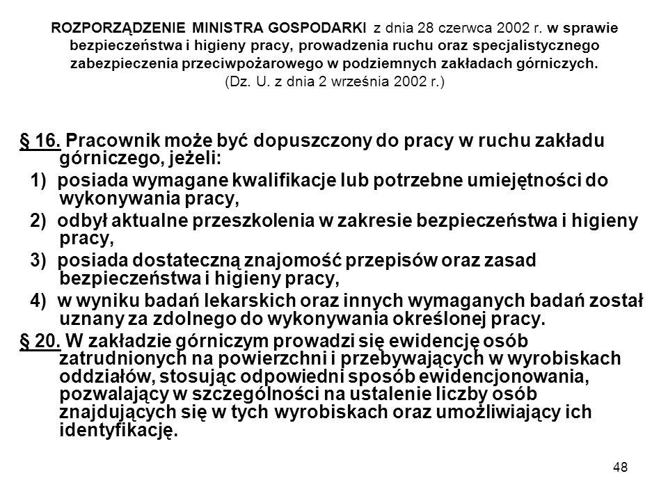 48 ROZPORZĄDZENIE MINISTRA GOSPODARKI z dnia 28 czerwca 2002 r. w sprawie bezpieczeństwa i higieny pracy, prowadzenia ruchu oraz specjalistycznego zab