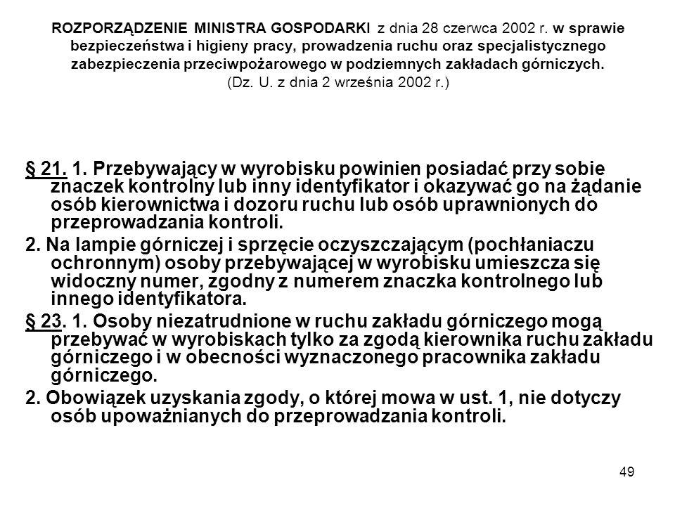 49 ROZPORZĄDZENIE MINISTRA GOSPODARKI z dnia 28 czerwca 2002 r. w sprawie bezpieczeństwa i higieny pracy, prowadzenia ruchu oraz specjalistycznego zab