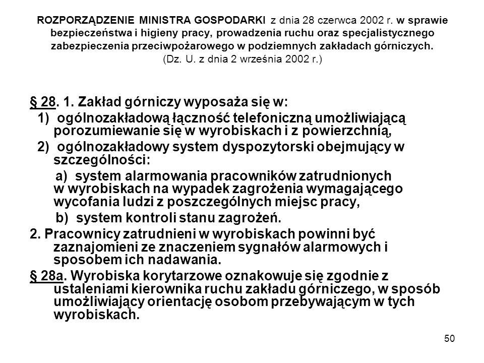 50 ROZPORZĄDZENIE MINISTRA GOSPODARKI z dnia 28 czerwca 2002 r. w sprawie bezpieczeństwa i higieny pracy, prowadzenia ruchu oraz specjalistycznego zab