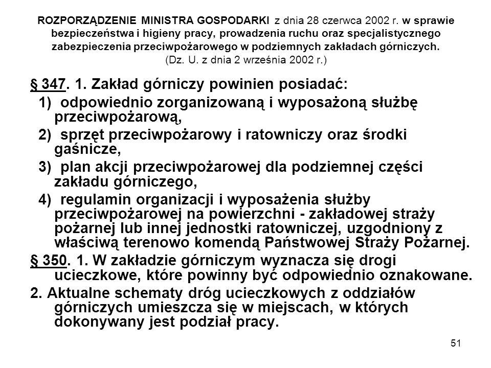 51 ROZPORZĄDZENIE MINISTRA GOSPODARKI z dnia 28 czerwca 2002 r. w sprawie bezpieczeństwa i higieny pracy, prowadzenia ruchu oraz specjalistycznego zab