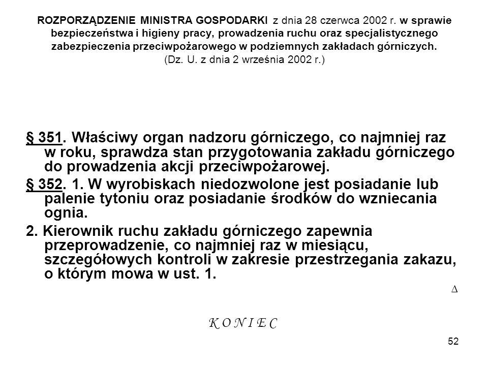 52 ROZPORZĄDZENIE MINISTRA GOSPODARKI z dnia 28 czerwca 2002 r. w sprawie bezpieczeństwa i higieny pracy, prowadzenia ruchu oraz specjalistycznego zab