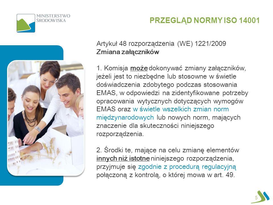 5 Artykuł 48 rozporządzenia (WE) 1221/2009 Zmiana załączników 1. Komisja może dokonywać zmiany załączników, jeżeli jest to niezbędne lub stosowne w św