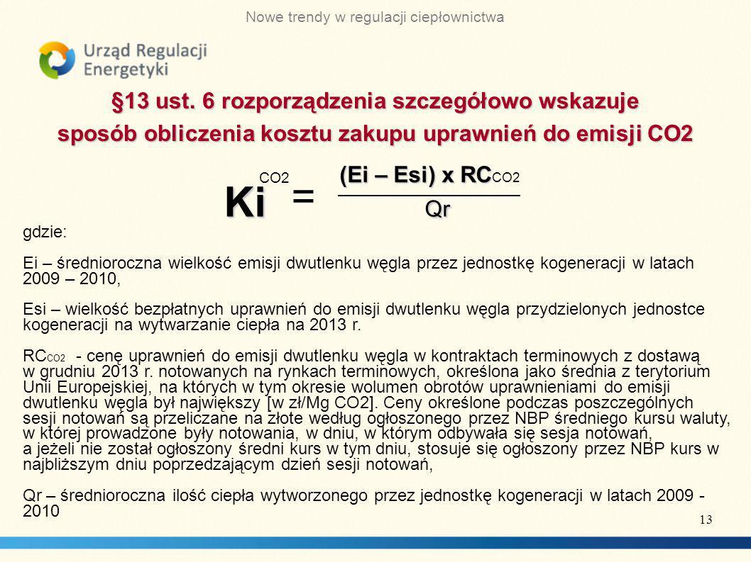 Nowe trendy w regulacji ciepłownictwa §13 ust.6 rozporządzeniaszczegółowo wskazuje §13 ust.