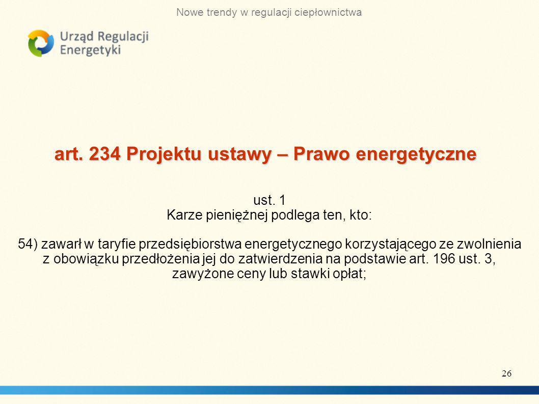 Nowe trendy w regulacji ciepłownictwa art.234 Projektu ustawy – Prawo energetyczne ust.
