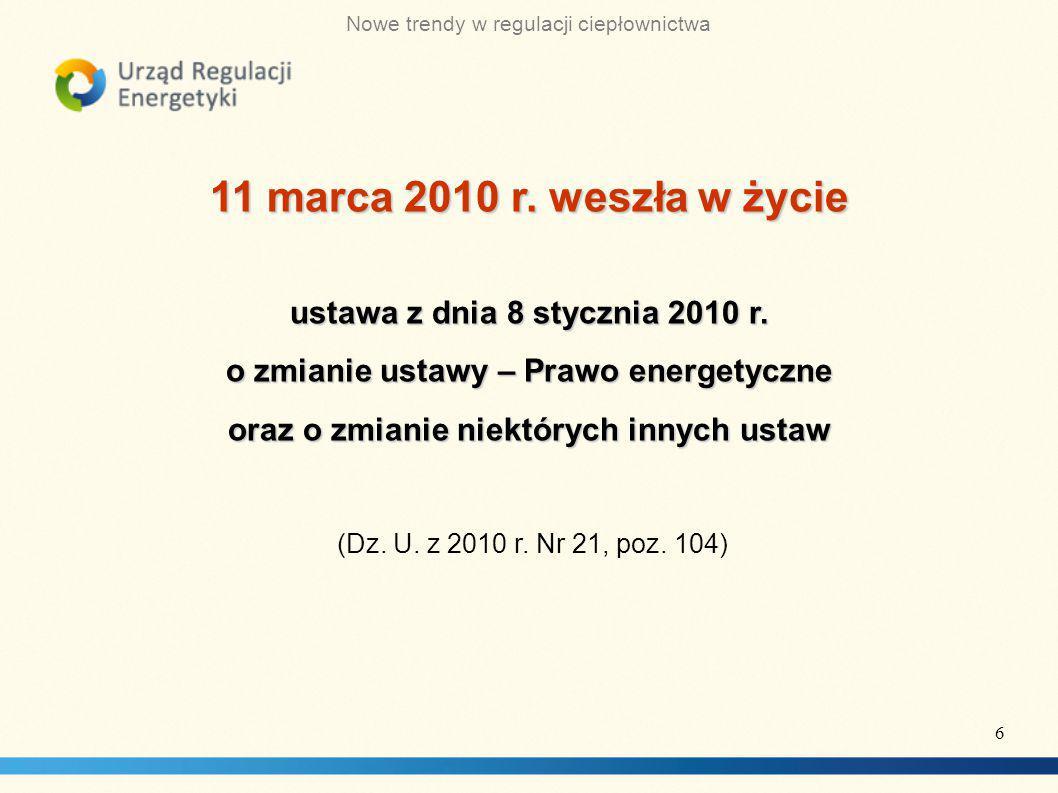 Nowe trendy w regulacji ciepłownictwa 11 marca 2010 r.