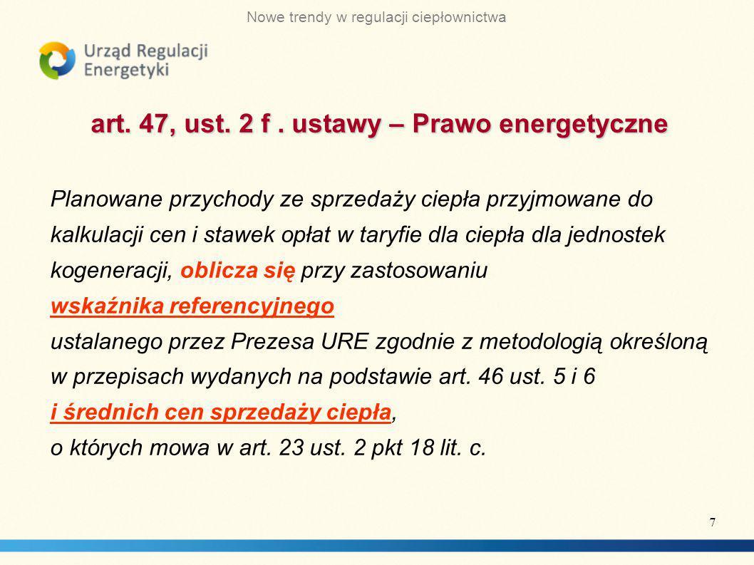 Nowe trendy w regulacji ciepłownictwa art.47, ust.