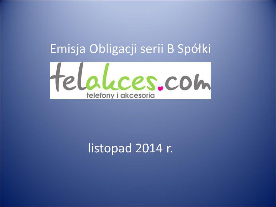 Emisja Obligacji serii B Spółki listopad 2014 r.