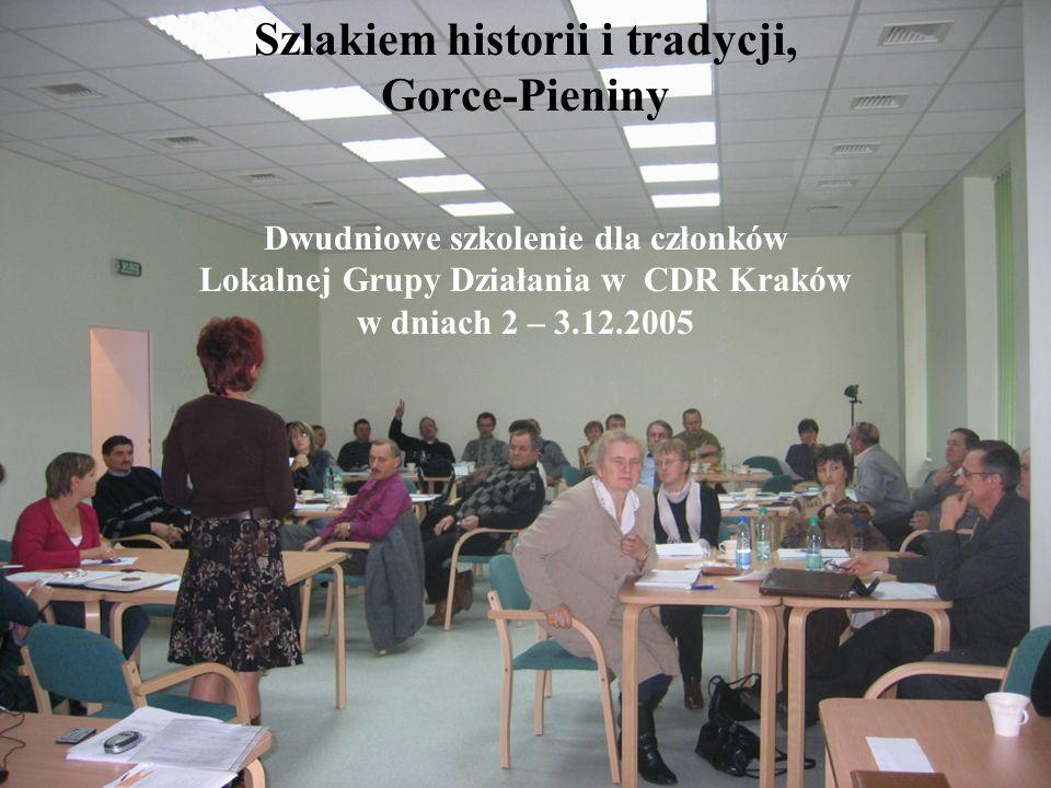 Szlakiem historii i tradycji, Gorce-Pieniny Dwudniowe szkolenie dla członków Lokalnej Grupy Działania w CDR Kraków w dniach 2 – 3.12.2005