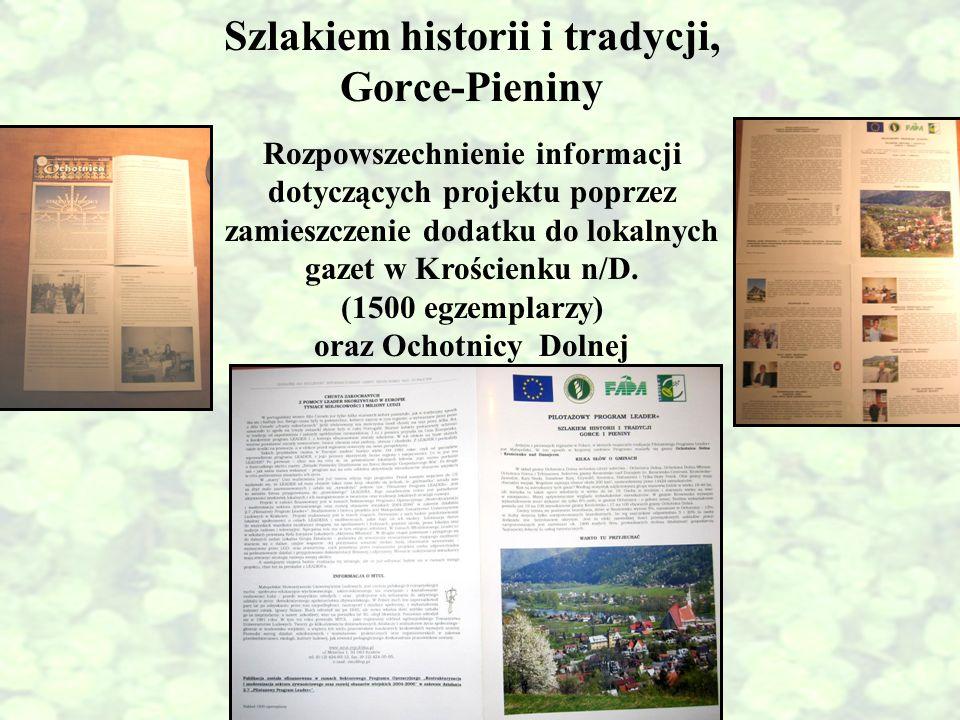 Szlakiem historii i tradycji, Gorce-Pieniny Rozpowszechnienie informacji dotyczących projektu poprzez zamieszczenie dodatku do lokalnych gazet w Krośc