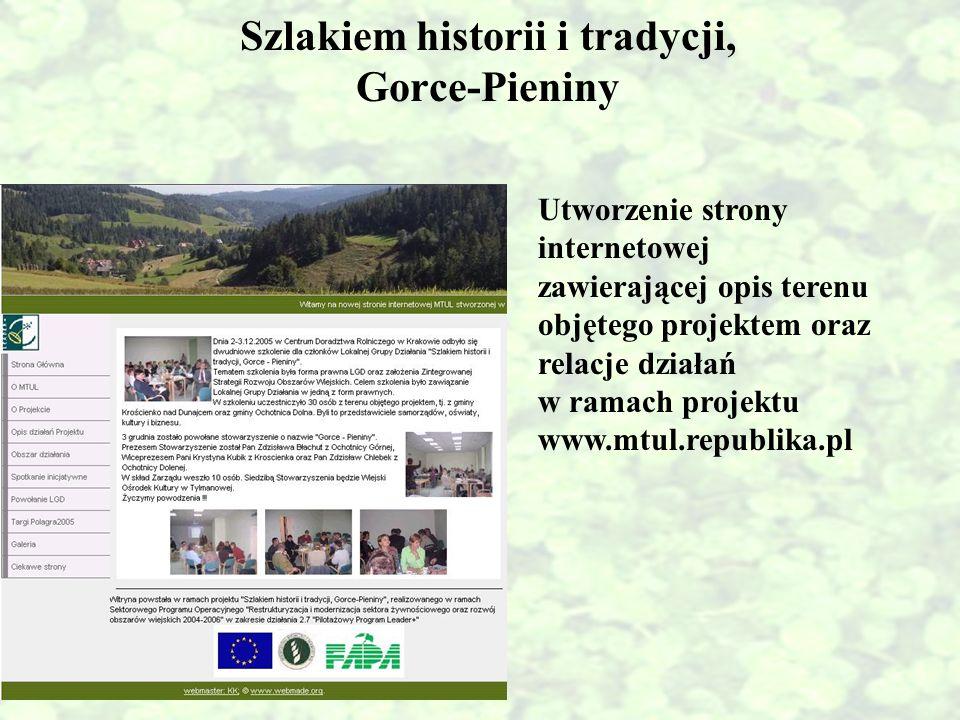 Szlakiem historii i tradycji, Gorce-Pieniny Utworzenie strony internetowej zawierającej opis terenu objętego projektem oraz relacje działań w ramach p
